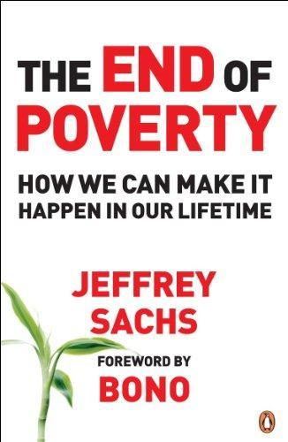 The end of poverty ; how we can make it happen in our lifetime