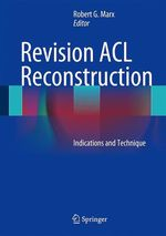 Revision ACL Reconstruction  - Robert G. Marx