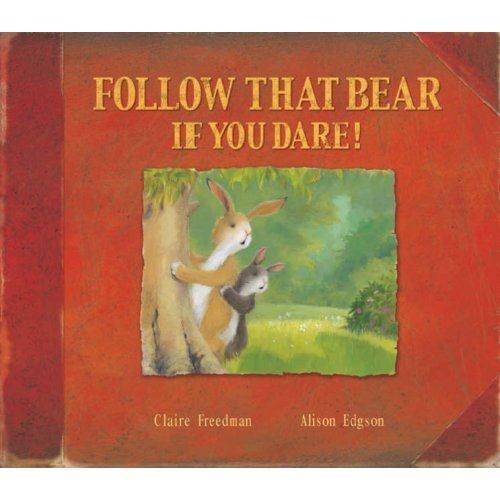 Follow That Bear If You Dare !