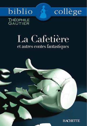 La cafetière et autres contes fantastiques