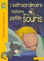 Vente Livre Numérique : L'extraordinaire histoire de la petite souris  - Catherine Mory