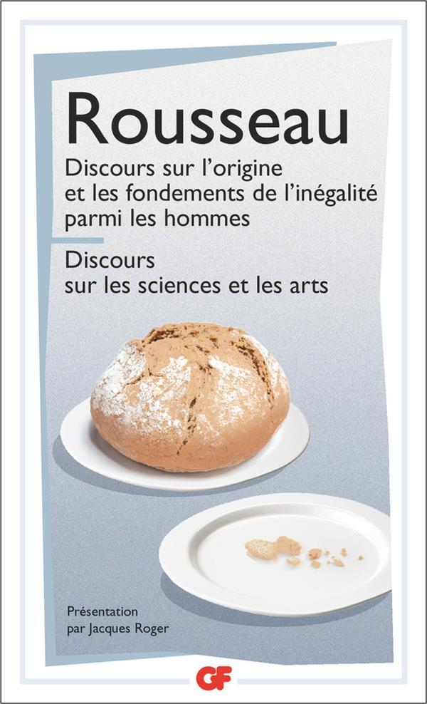 Discours Sur L'Origine Et Les Fondements De L'Inegalite Parmi Les Hommes ; Discours Sur Les Sciences
