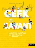 Vente Livre Numérique : Geek et savant ; la culture numérique en 100 infos top !  - David Wilgenbus - Mathieu Hirtzig
