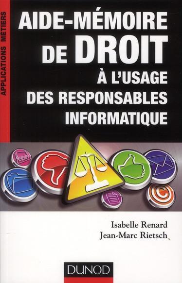 Aide-Memoire De Droit A L'Usage Des Responsables Informatiques