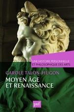 Vente EBooks : Une histoire personnelle et philosophique des arts - Moyen Âge et Renaissance  - Carole Talon-Hugon