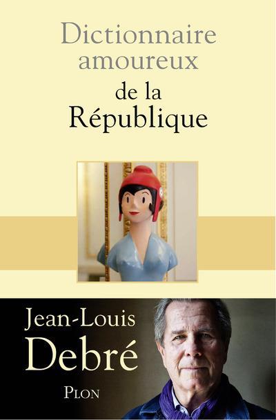 dictionnaire amoureux ; de la République