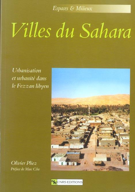 Villes du Sahara ; urbanisation et urbanité dans le fezzan libyen