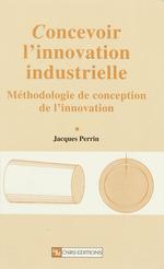 Vente Livre Numérique : Concevoir l´innovation industrielle  - Jacques Perrin