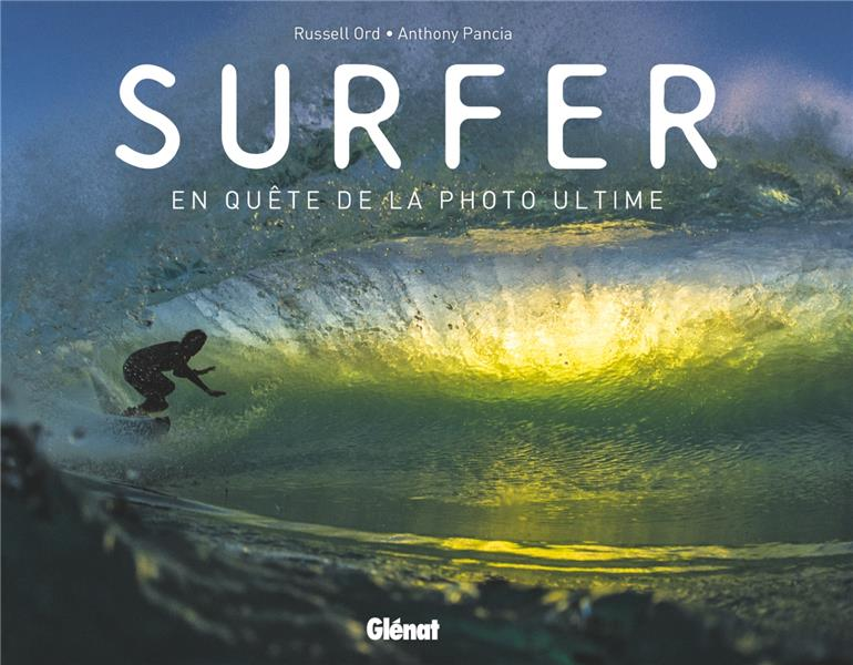 SURFER  -  EN QUETE DE LA PHOTO ULTIME