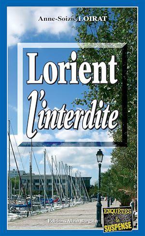 Lorient l'interdite  - Anne-Soizic Loirat