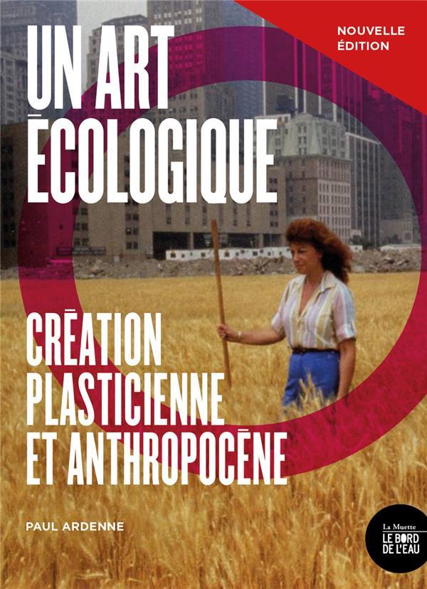 Un art écologique ; création plasticienne et anthropocène