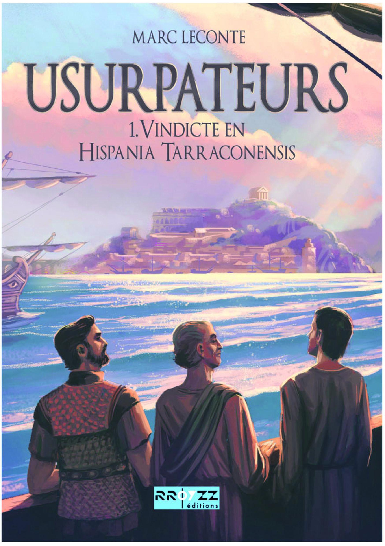 Usurpateurs - t1 - vindicte en hispania tarraconensis