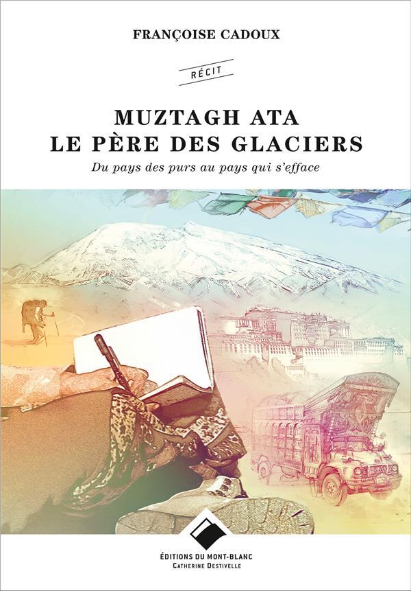Muztagh Ata, le père des glaciers ; du pays des purs au pays qui s'efface