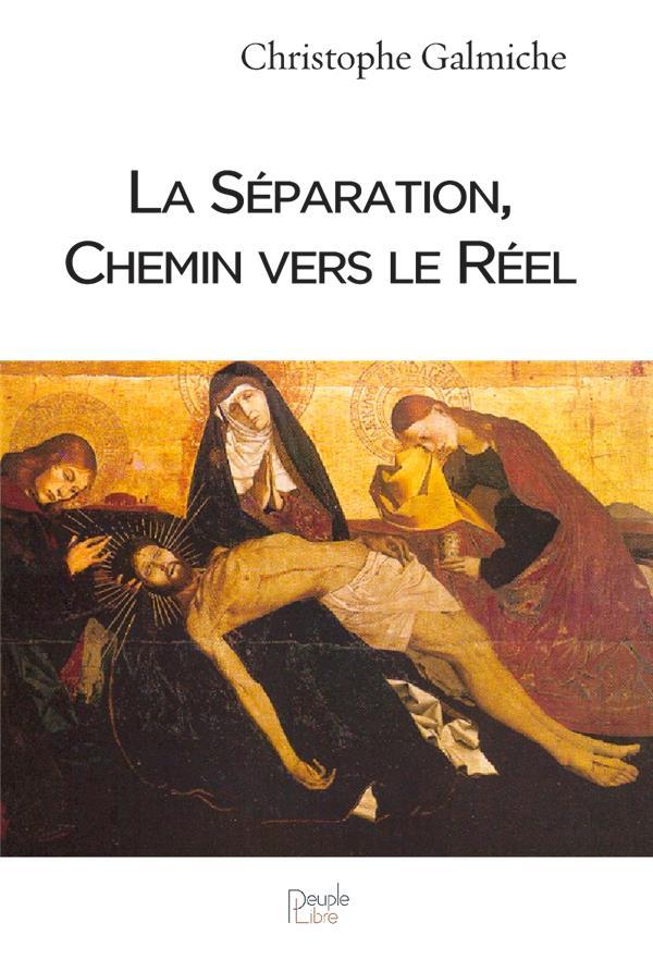 LA SEPARATION, CHEMIN VERS LE REEL