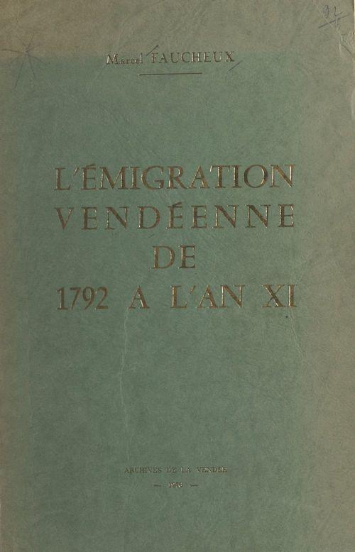 L'émigration vendéenne, de 1792 à l'an XI
