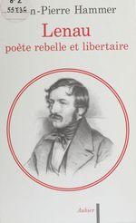 Lenau, poète rebelle et libertaire