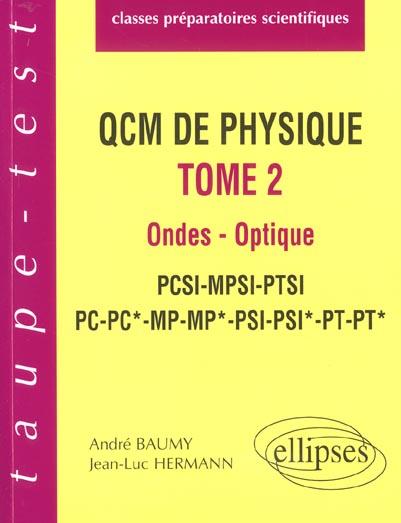 Qcm De Physique Tome 2 Ondes Optique Pcsi-Mpsi-Ptsi-Pc-Pc*-Mp-Mp*-Psi-Psi*-Pt-Pt*