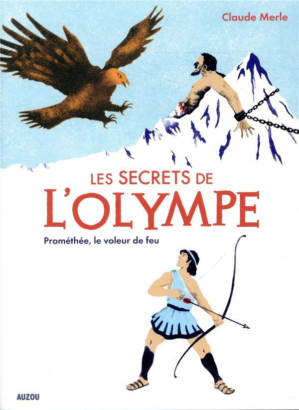 Les secrets de l'olympe t.4 ; Prométhée, le voleur de feu
