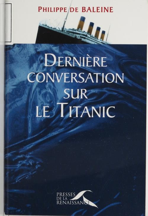 Dernieres conversations sur le titanic