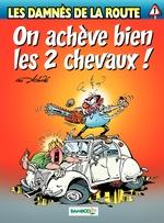 Vente Livre Numérique : Les damnés de la route - Tome 1 - On achève bien les 2 chevaux  - Hervé Richez - Achdé