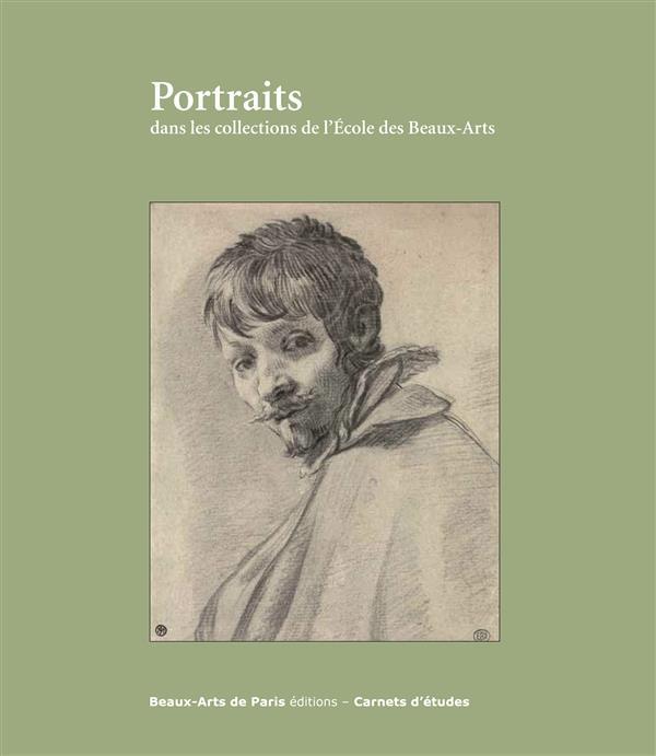 CARNETS D'ETUDES ; portraits dans les collections de l'Ecole des Beaux-Arts