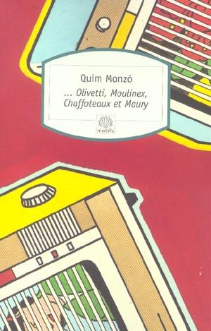 ... Olivetti, Moulinex, Chaffoteaux et Maury