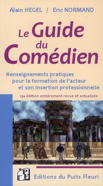 Le guide du comédien ; renseignements pratiques pour la formation de l'acteur et son insertion professionnelle