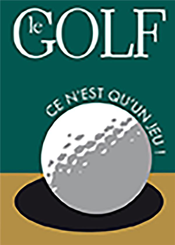 le golf ; ce n'est qu'un jeu !