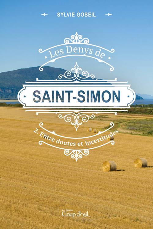 Les Denys de Saint-Simon tome 2. Entre doutes et incertitudes