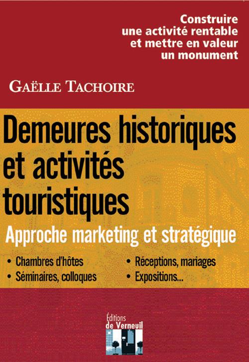 Demeures historiques et activités touristiques ; approche marketing et stratégique