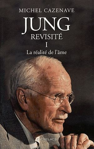 Jung revisité t.1 ; la réalité de l'âme