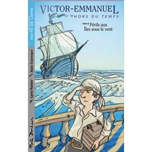 Victor-Emmanuel t.6 ; périls aux îles sous le vent