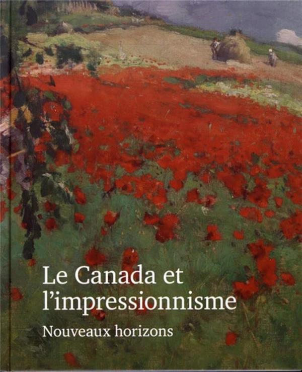 Le Canada et l'impressionnisme ; nouveaux horizons