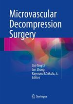 Microvascular Decompression Surgery  - Jr. Raymond F. Sekula - Shi-Ting Li - Jun Zhong