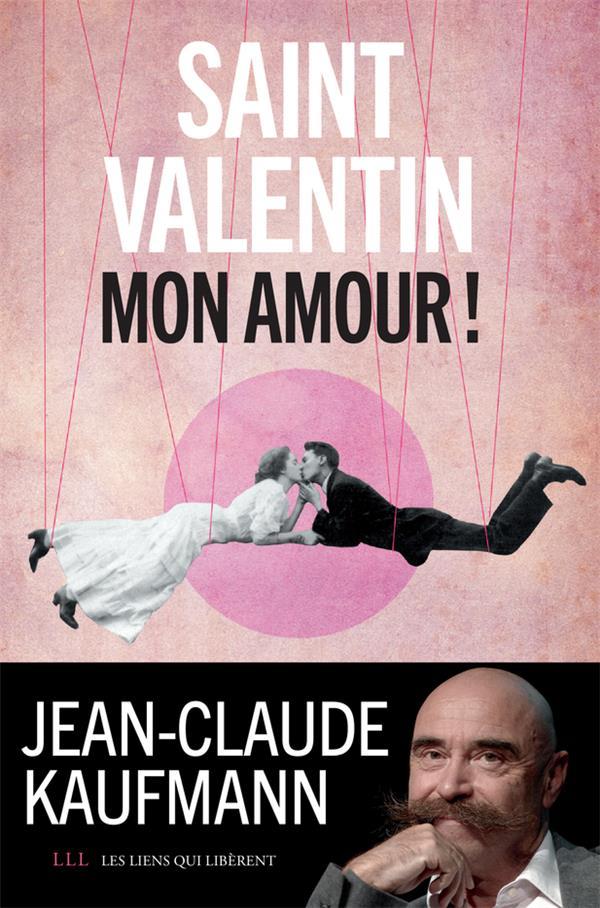 Saint Valentin, mon amour !