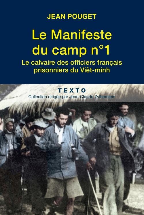 Le manifeste du camp n°1 ; le calvaire des officiers français prisonniers du Viêt-minh