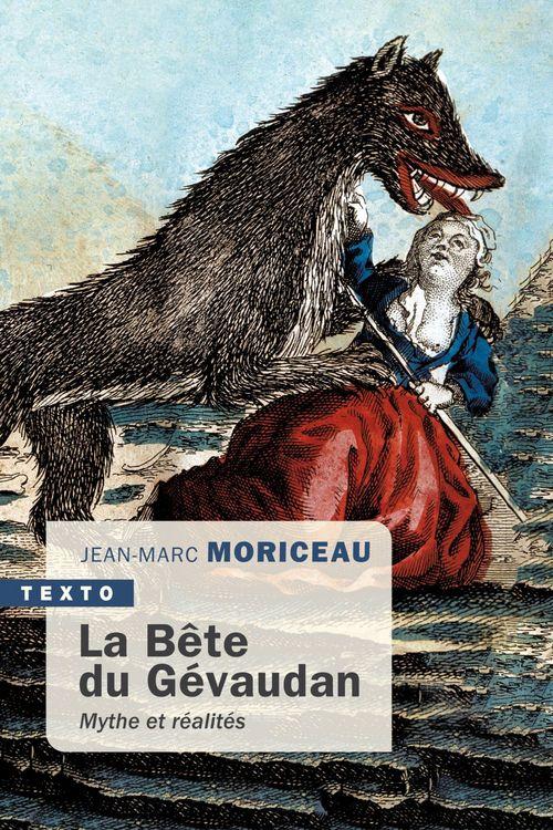la bête du Gévaudan : mythes et réalites, 1764-1767