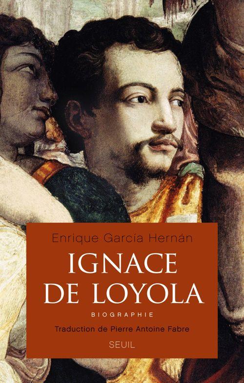 Ignace de Loyola ; biographie