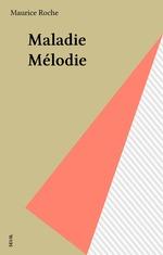 Vente Livre Numérique : Maladie Mélodie  - Maurice Roche