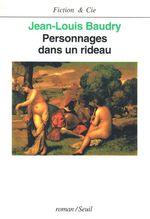 Personnages dans un rideau  - Jean-Louis Baudry
