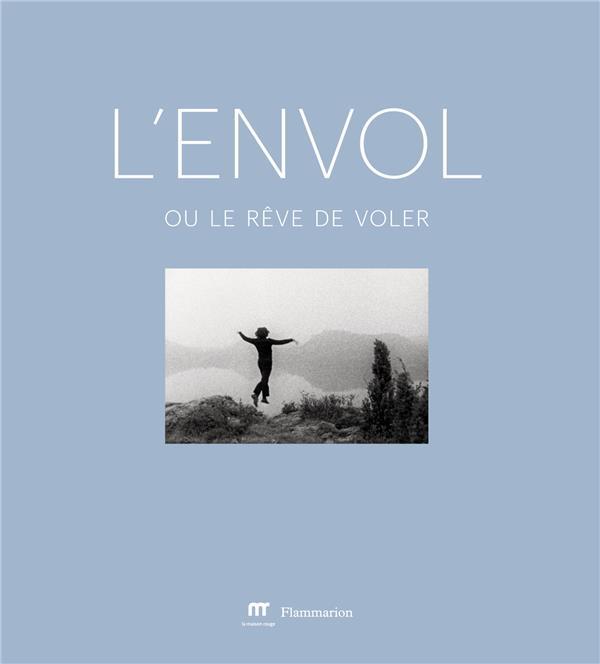 L'ENVOL, OU LE REVE DE VOLER