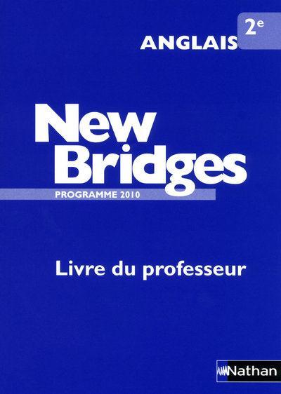 New Bridges; Anglais ; 2nde ; Livre Du Professeur (Edition 2010)
