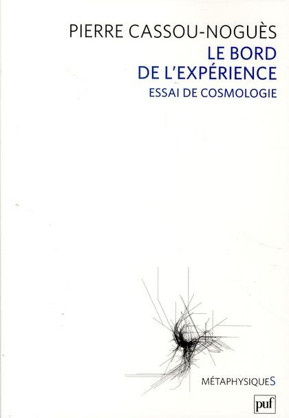 Le bord de l'expérience ; essai de cosmologie