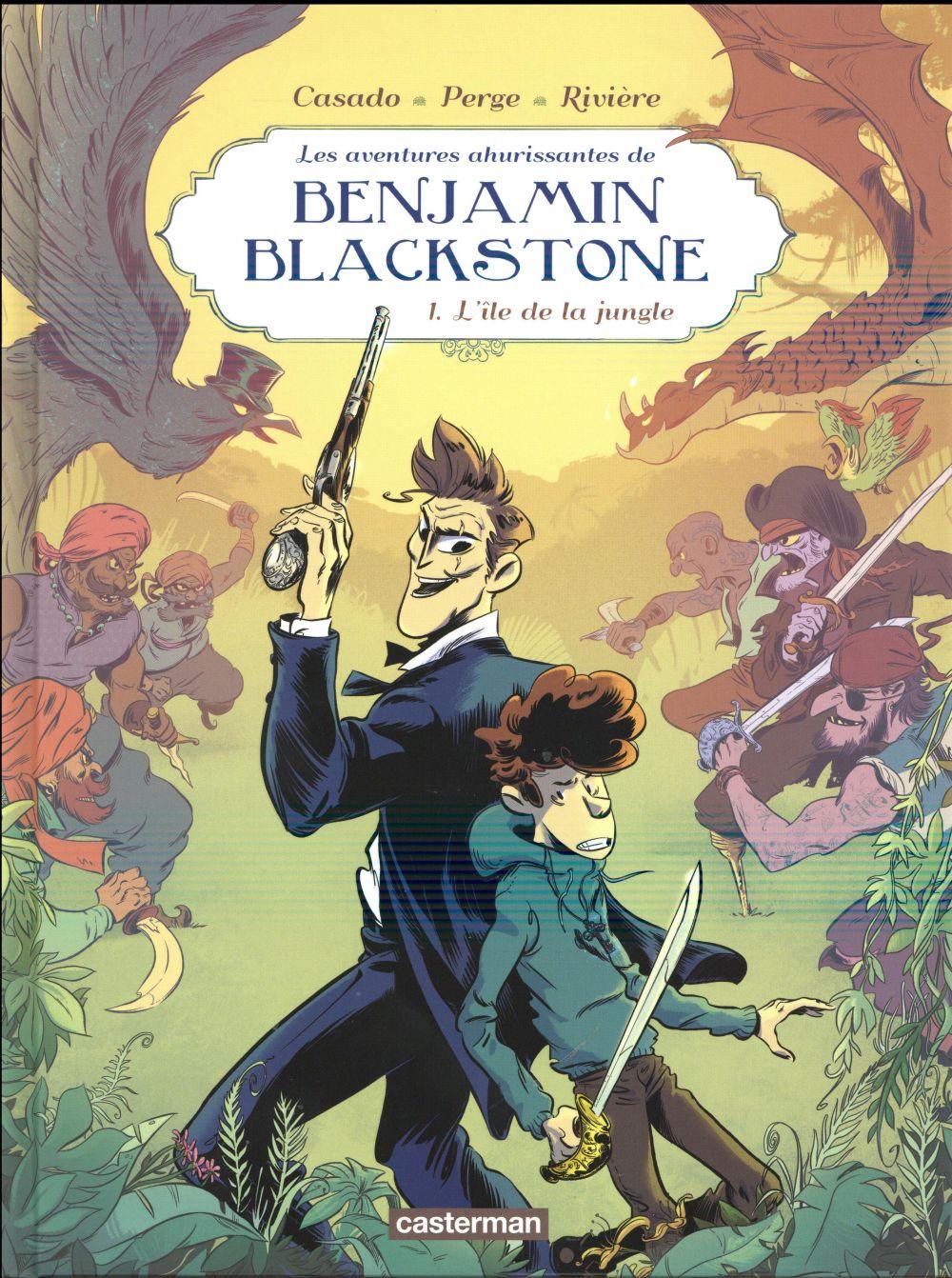 Les aventures ahurissantes de Benjamin Blackstone T.1 ; l'île de la jungle