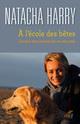 À l'école des bêtes ; l'avenir sera animal (ou ne sera pas)  - Natacha Harry
