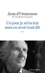 Vente EBooks : Un Jour je m'en irai sans en avoir tout dit  - Jean d'Ormesson