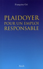 Vente EBooks : Plaidoyer pour un emploi responsable  - Françoise Gri