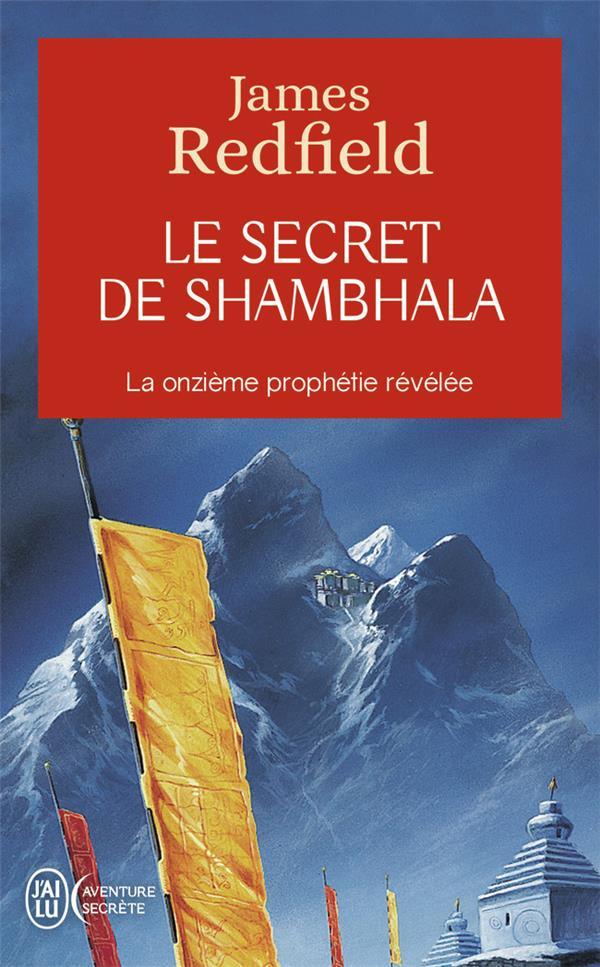 Le secret de Shambhala ; la onzième prophétie révélée