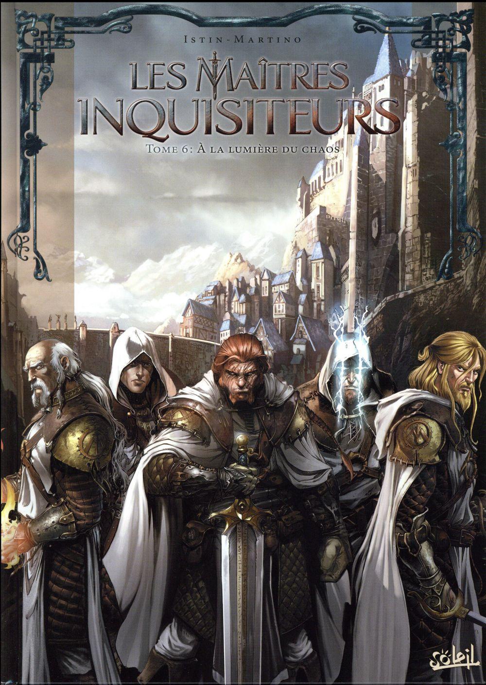 Les maîtres inquisiteurs T.6 ; à la lumière du chaos