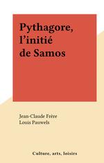 Vente EBooks : Pythagore, l'initié de Samos  - Jean-Claude Frère